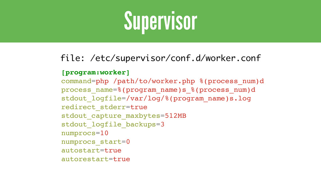 Supervisor [program:worker]! command=php /path/...