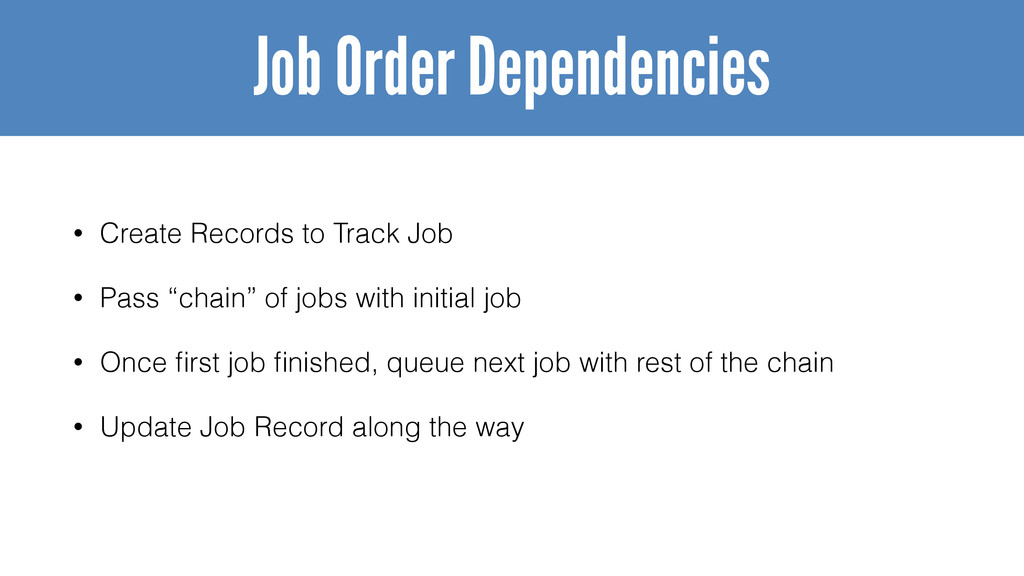 "• Create Records to Track Job • Pass ""chain"" of..."