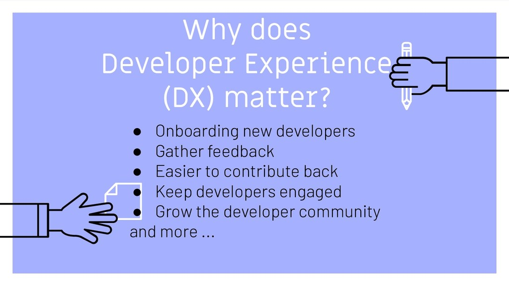 Why does Developer Experience (DX) matter? ● On...
