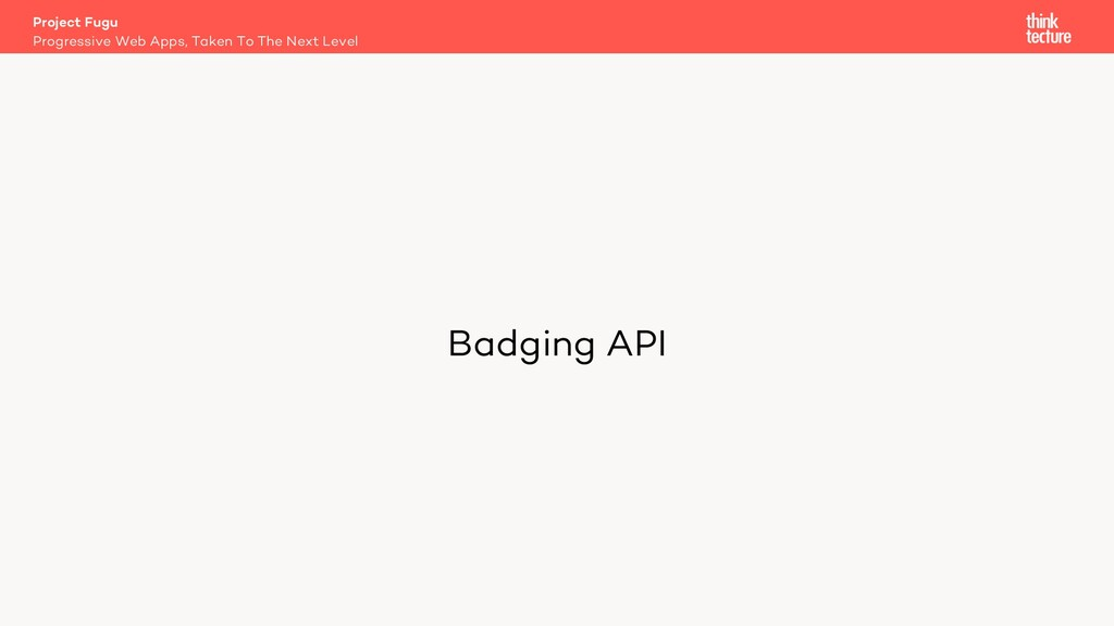 Badging API Project Fugu Progressive Web Apps, ...