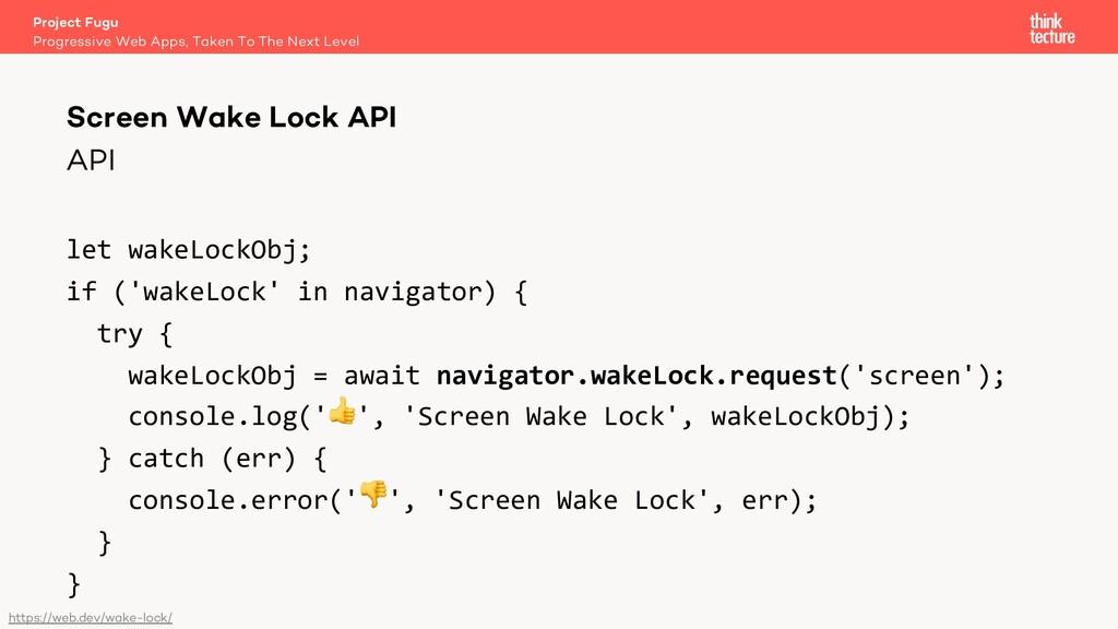 API let wakeLockObj; if ('wakeLock' in navigato...