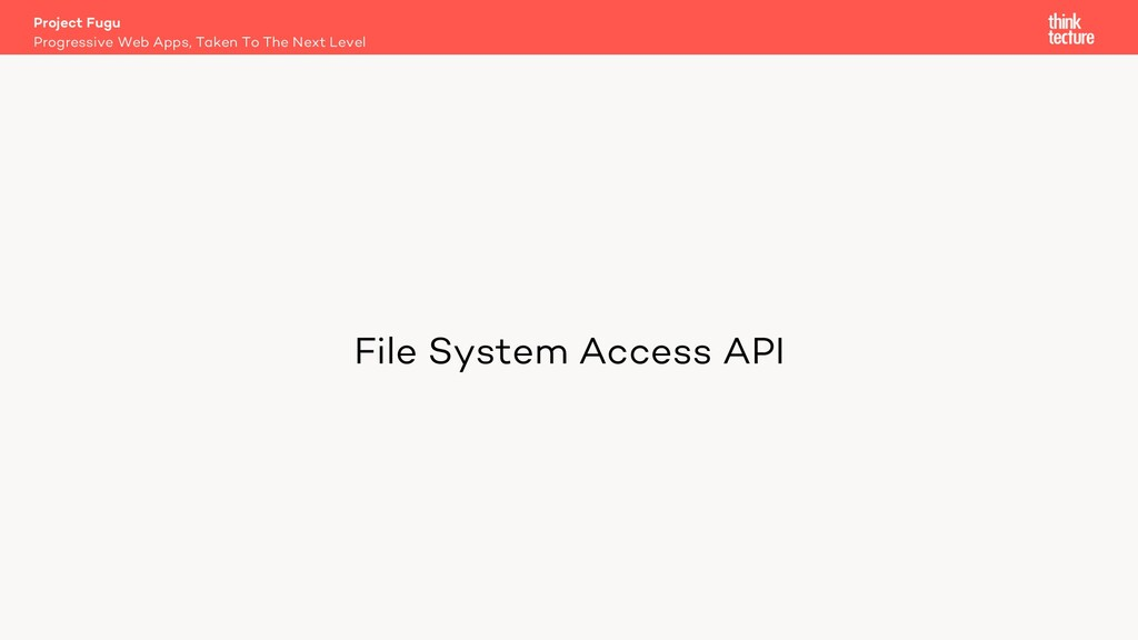 File System Access API Project Fugu Progressive...