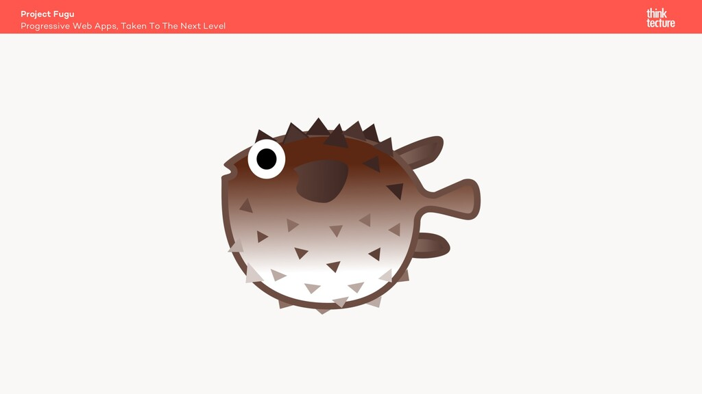 Project Fugu Progressive Web Apps, Taken To The...