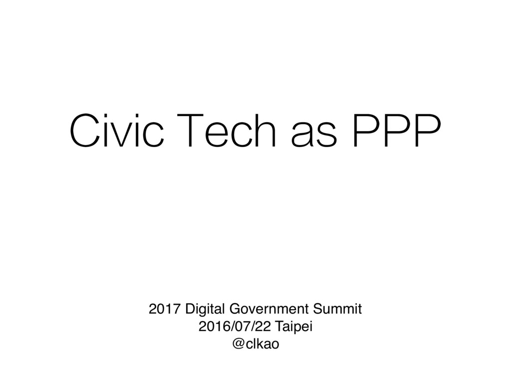 Civic Tech as PPP 2017 Digital Government Summi...