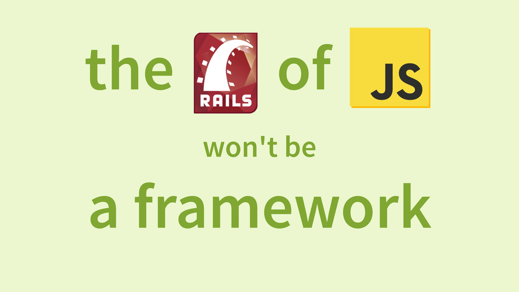 the of won't be a framework