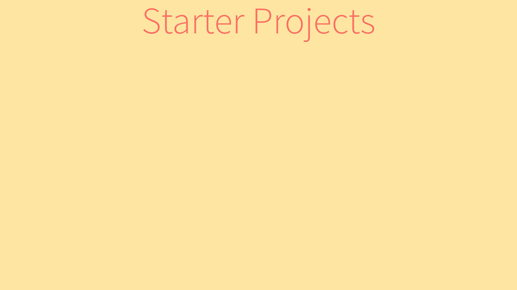 Starter Projects