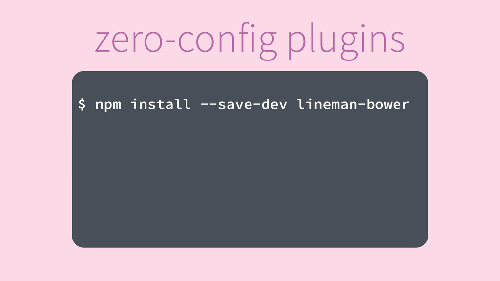 Text goes here. ! $ npm install --save-dev line...