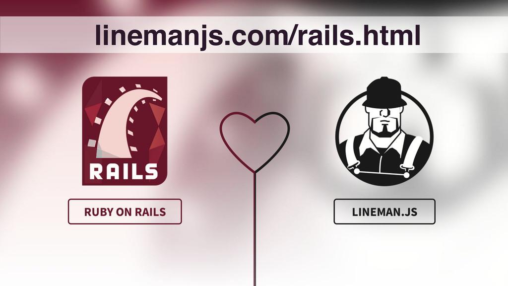 linemanjs.com/rails.html