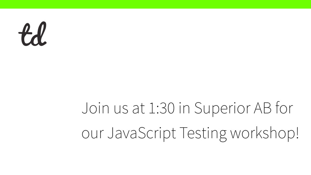 Join us at 1:30 in Superior AB for our JavaScri...