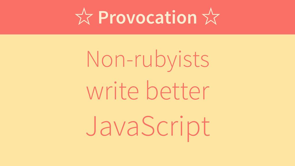 Non-rubyists write better JavaScript ˑ Provocat...