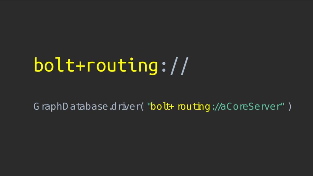 "bolt+routing:// G raphD at abase. dri ver( ""bol..."