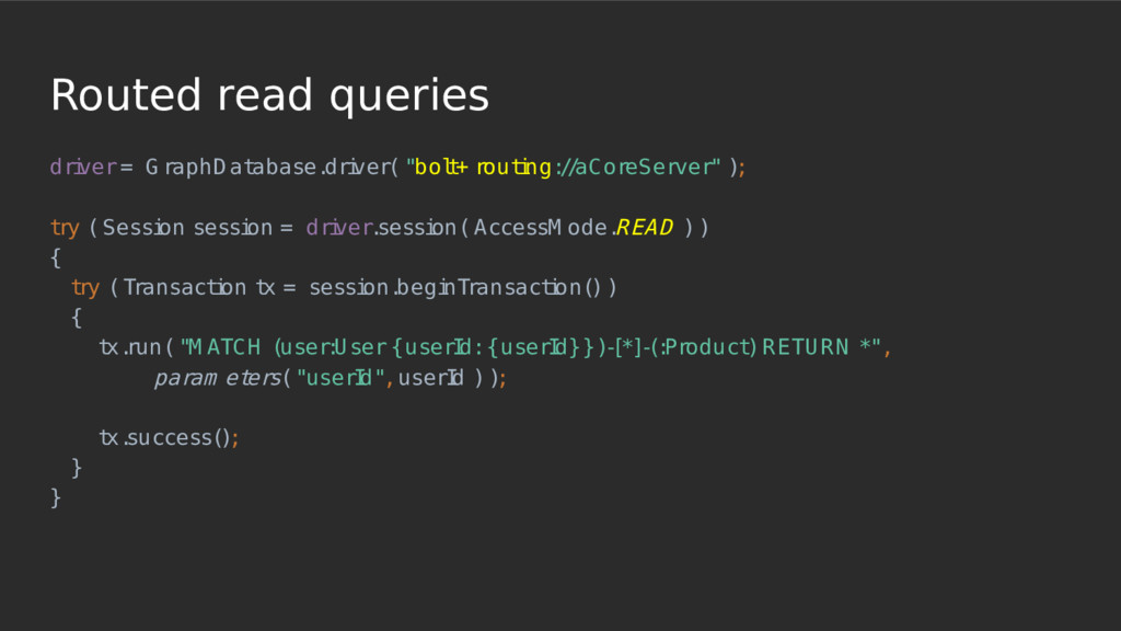 Routed read queries dri ver = G raphD at abase....