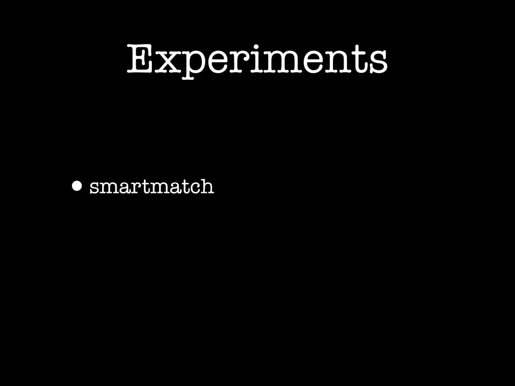 Experiments •smartmatch
