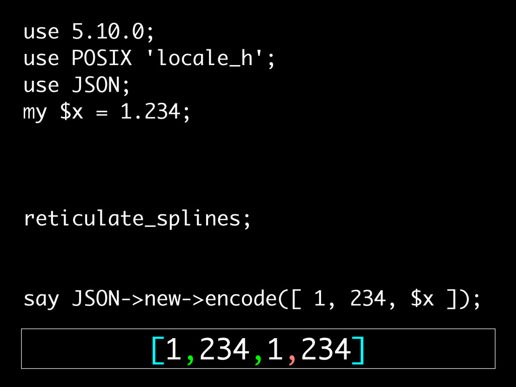 use 5.10.0; use POSIX 'locale_h'; use JSON; my ...