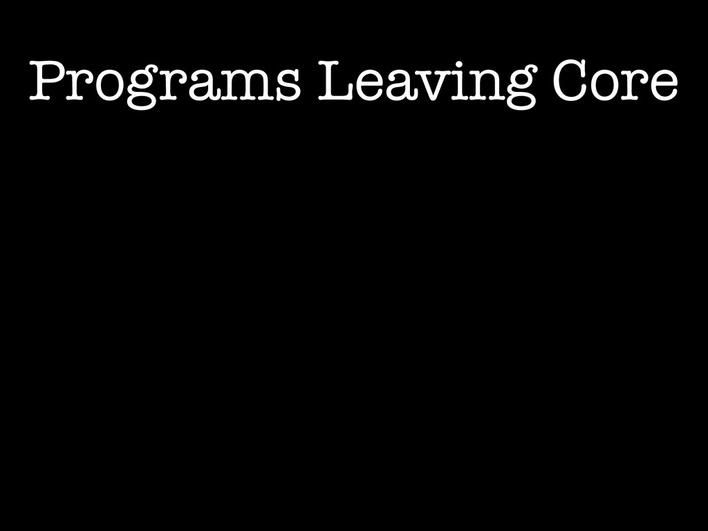 Programs Leaving Core
