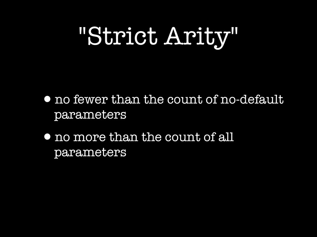 """Strict Arity"" •no fewer than the count of no-d..."