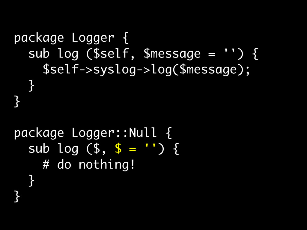 package Logger { sub log ($self, $message = '')...