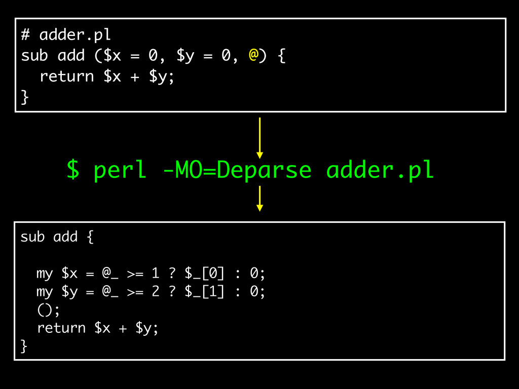 # adder.pl sub add ($x = 0, $y = 0, @) { return...