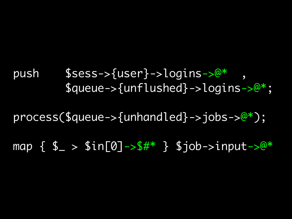 push $sess->{user}->logins->@* , $queue->{unflu...
