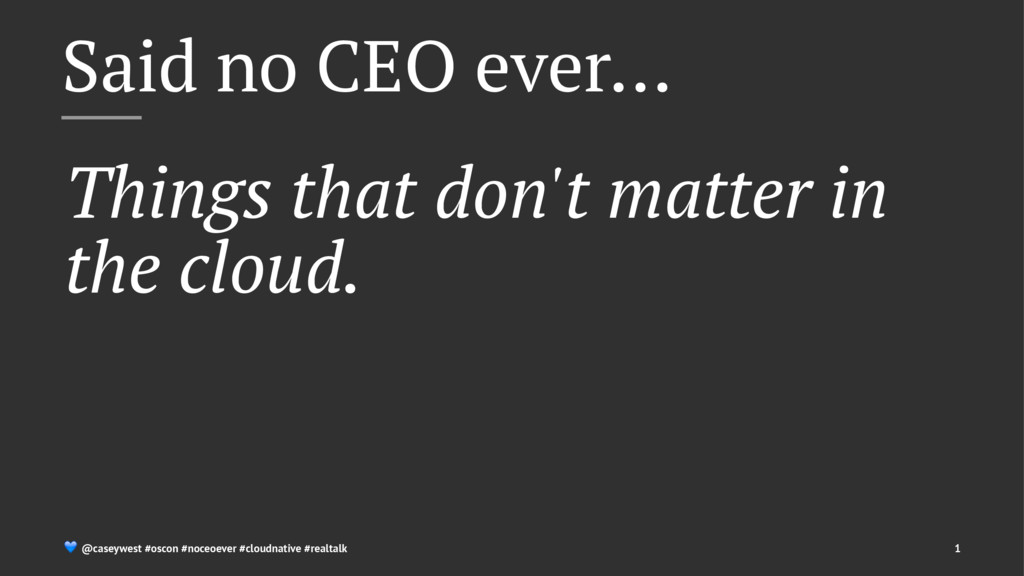Said no CEO ever… Things that don't matter in t...
