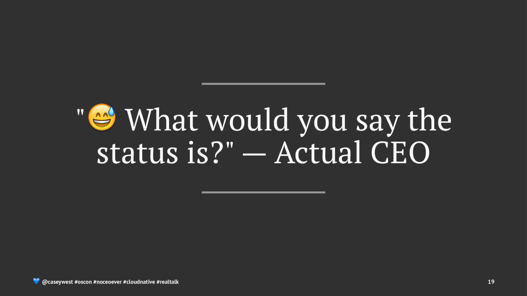 """! What would you say the status is?"" — Actual ..."