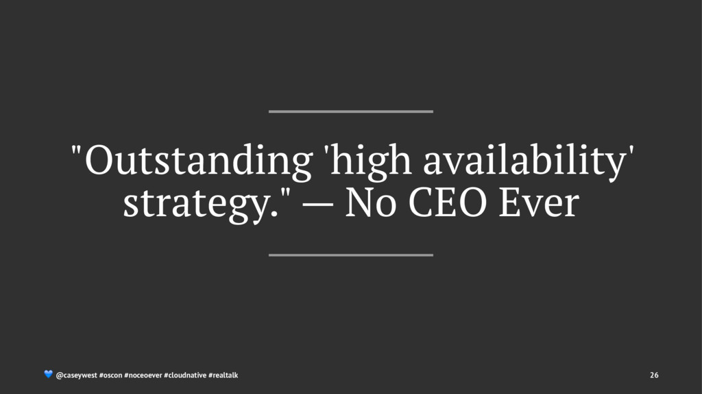 """Outstanding 'high availability' strategy."" — N..."