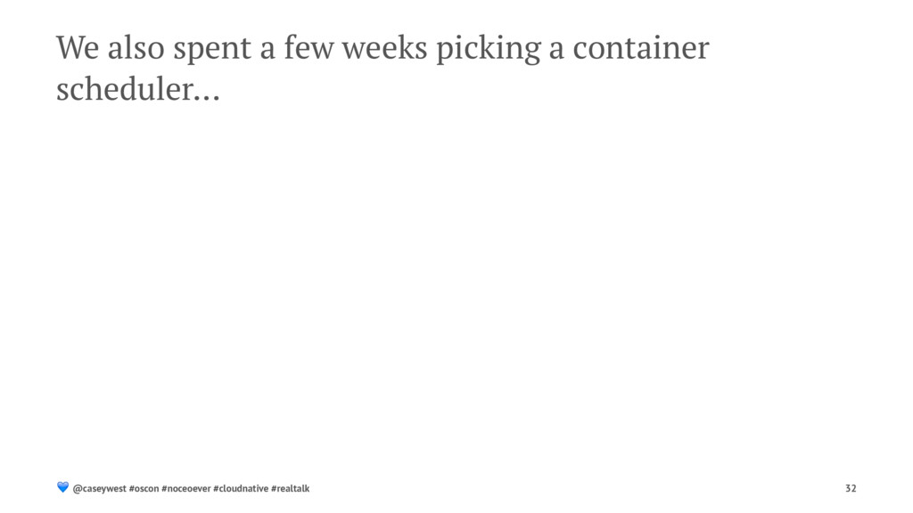 We also spent a few weeks picking a container s...