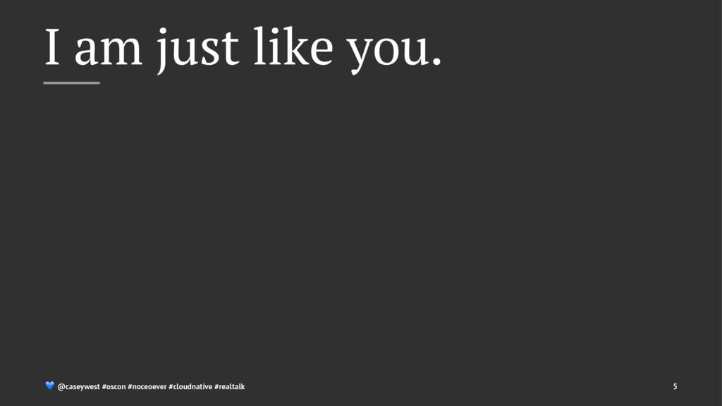 I am just like you. ! @caseywest #oscon #noceoe...