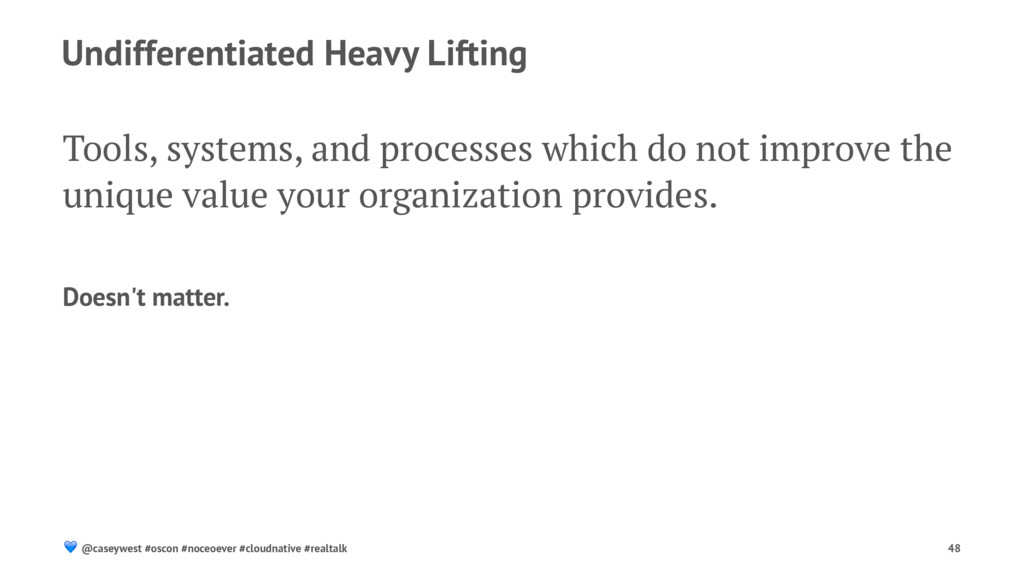 Undifferentiated Heavy Lifting Tools, systems, ...