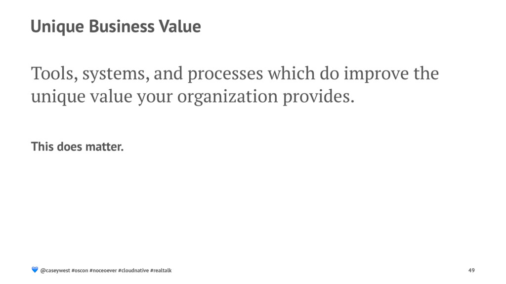 Unique Business Value Tools, systems, and proce...
