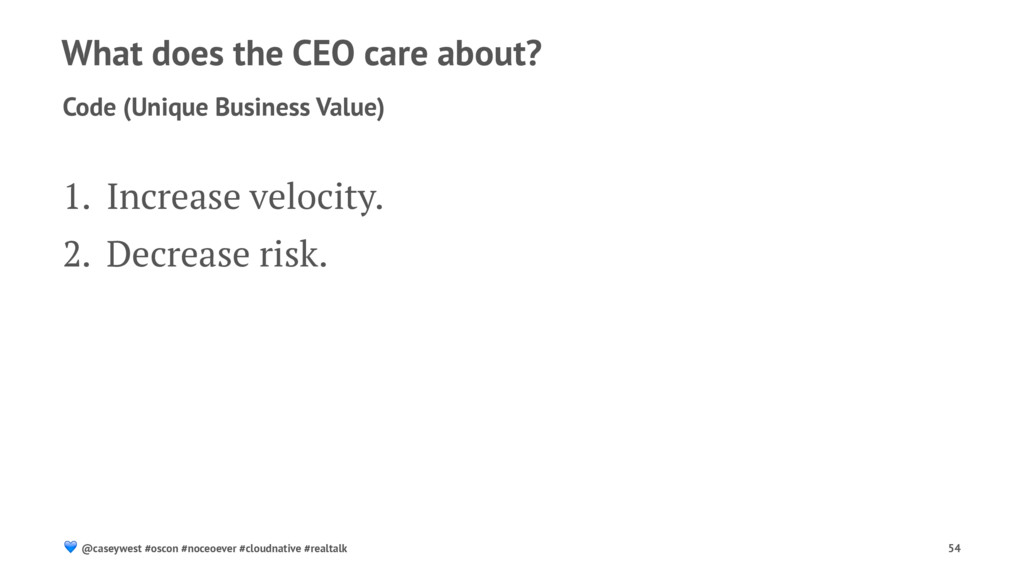 What does the CEO care about? Code (Unique Busi...