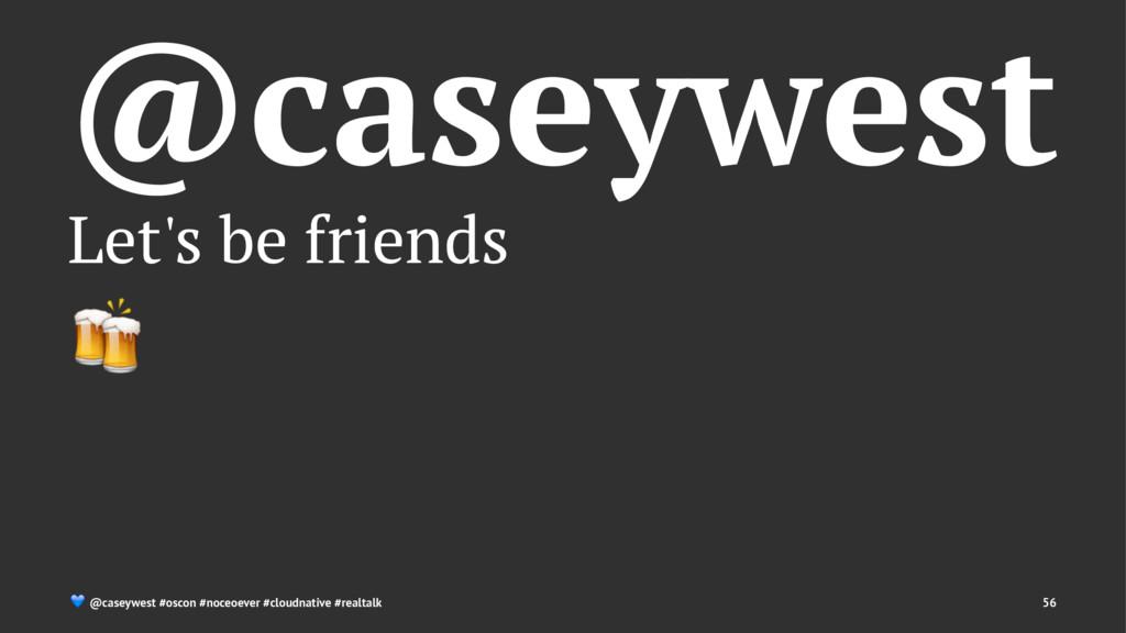 @caseywest Let's be friends ! ! @caseywest #osc...