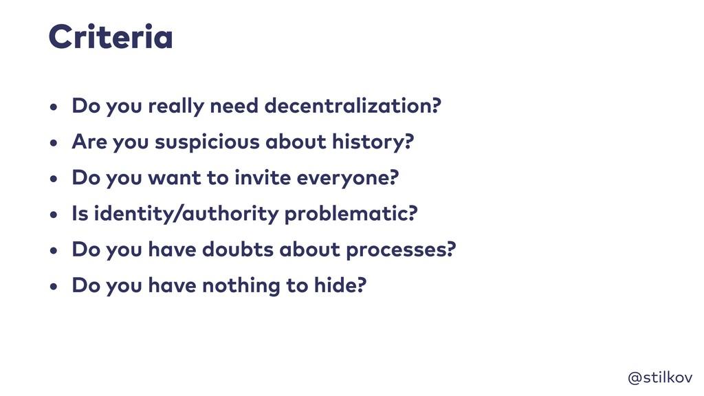 @stilkov Criteria • Do you really need decentra...