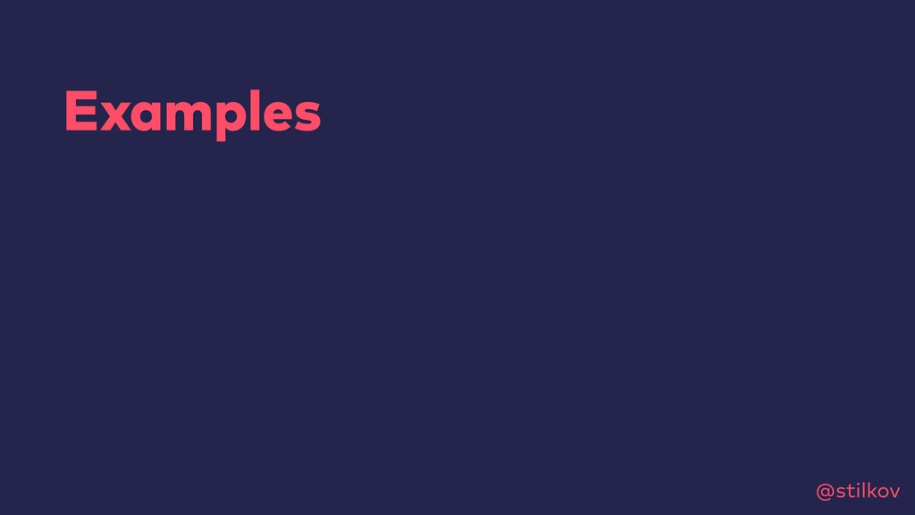 @stilkov Examples