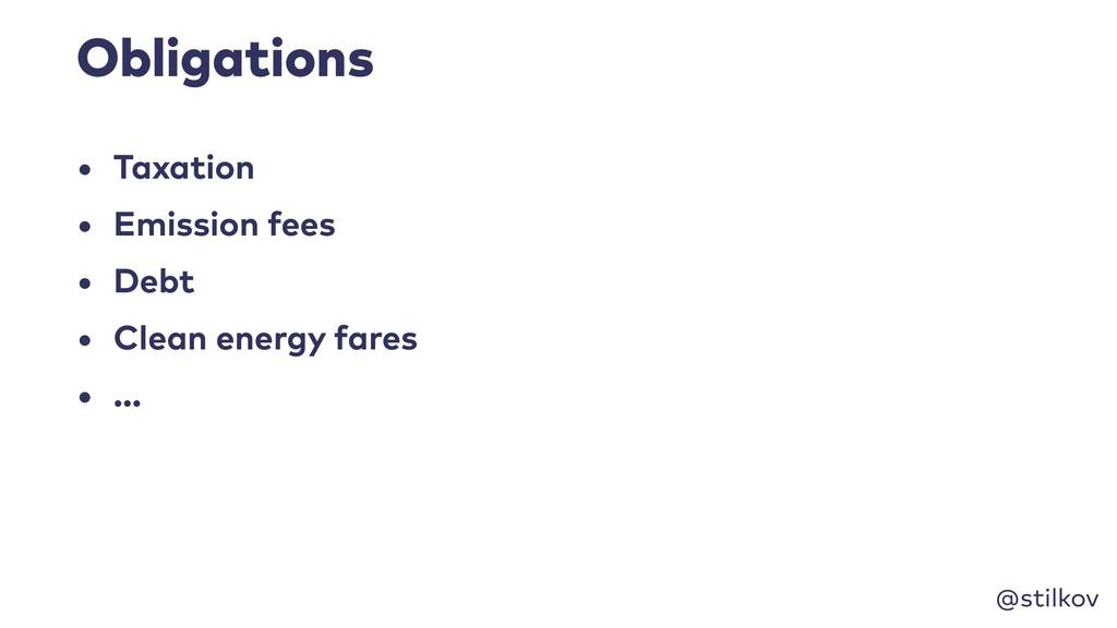 @stilkov Obligations • Taxation • Emission fees...