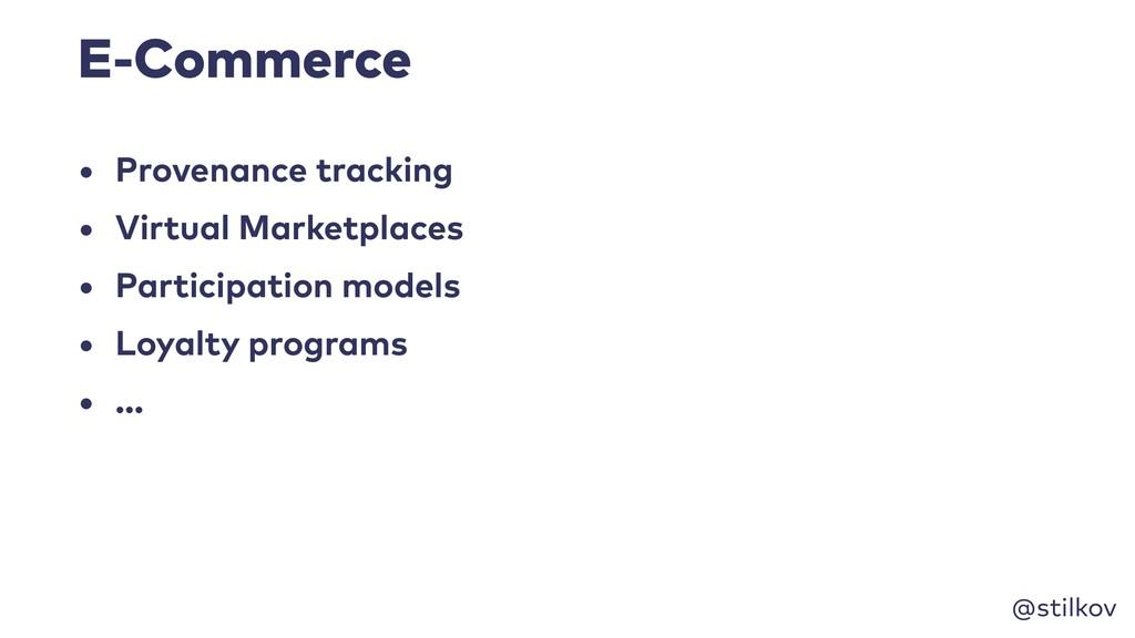 @stilkov E-Commerce • Provenance tracking • Vir...