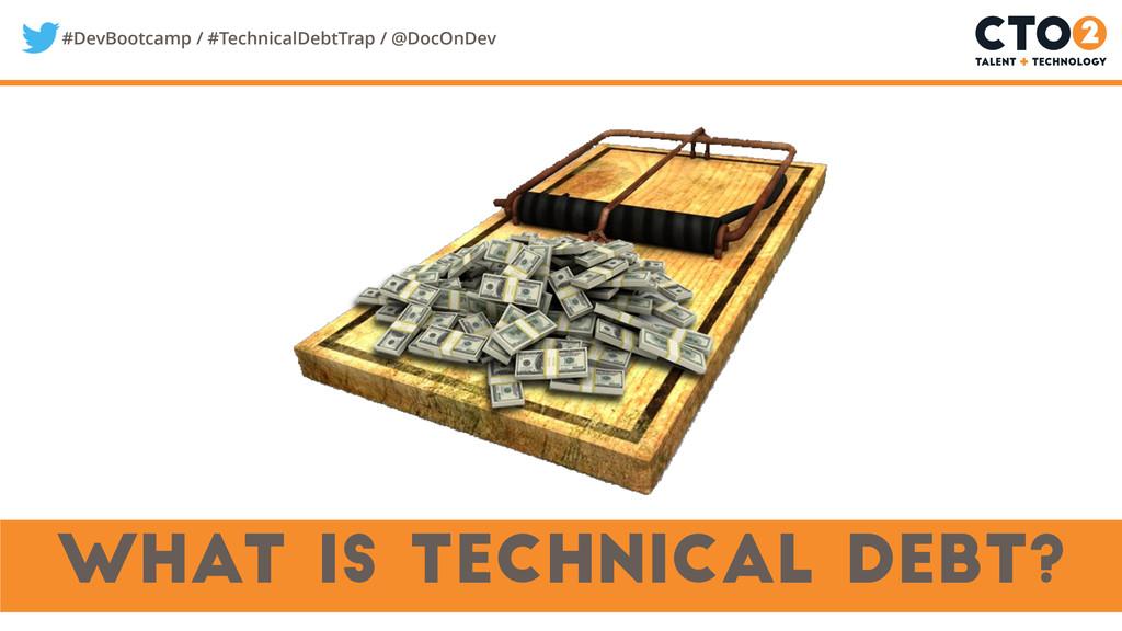 #DevBootcamp / #TechnicalDebtTrap / @DocOnDev w...