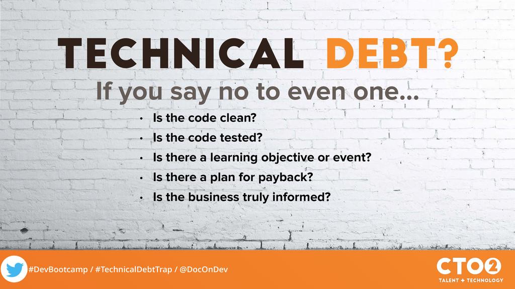 #DevBootcamp / #TechnicalDebtTrap / @DocOnDev t...