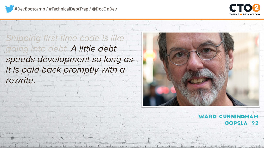 #DevBootcamp / #TechnicalDebtTrap / @DocOnDev S...