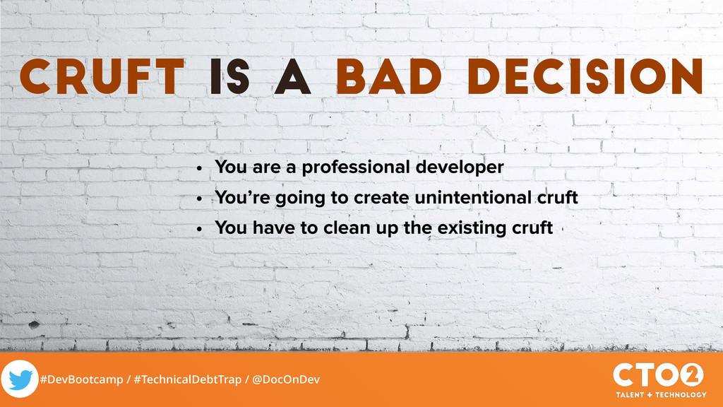 #DevBootcamp / #TechnicalDebtTrap / @DocOnDev c...