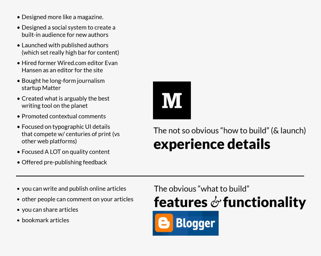 • Designed more like a magazine. • Designed a s...