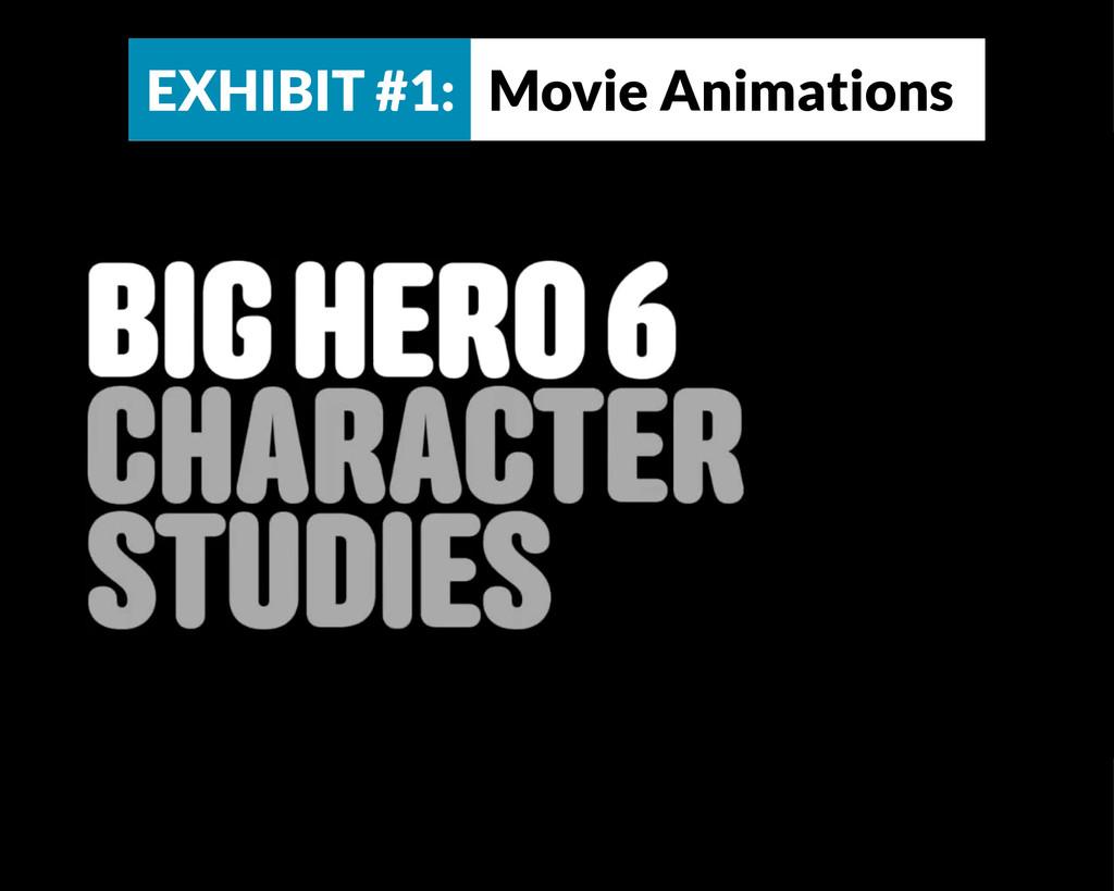 EXHIBIT #1: Movie Animations