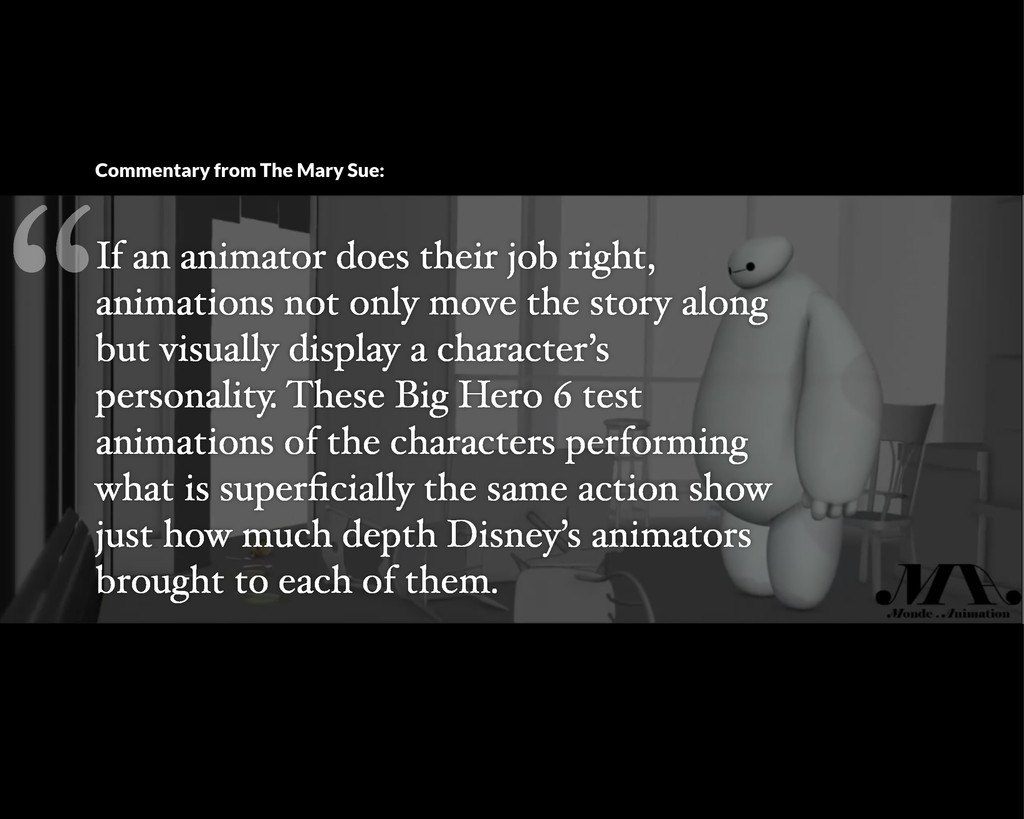 If an animator does their job right, animations...