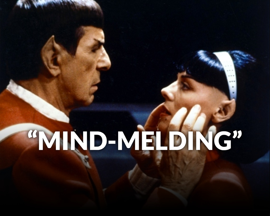 """MIND-MELDING"""