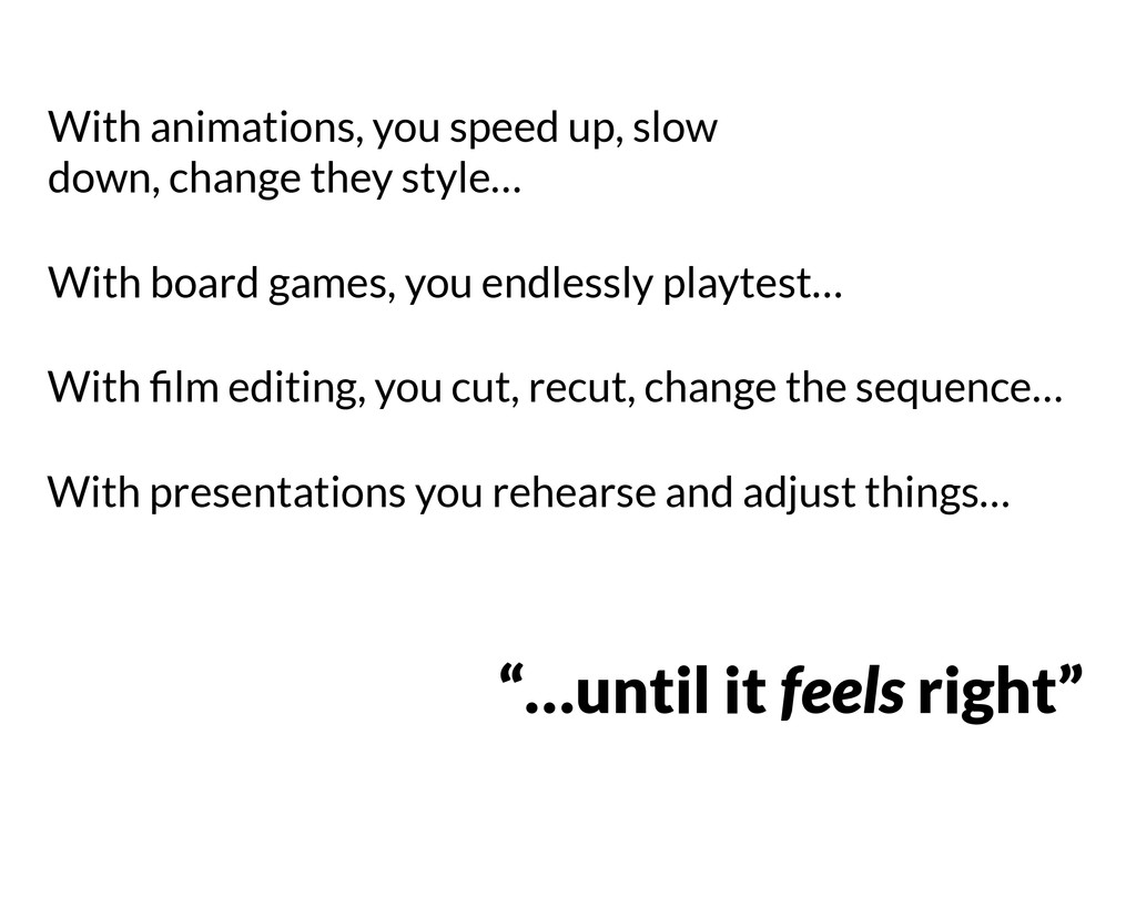 """""""…until it feels right"""" With board games, you e..."""