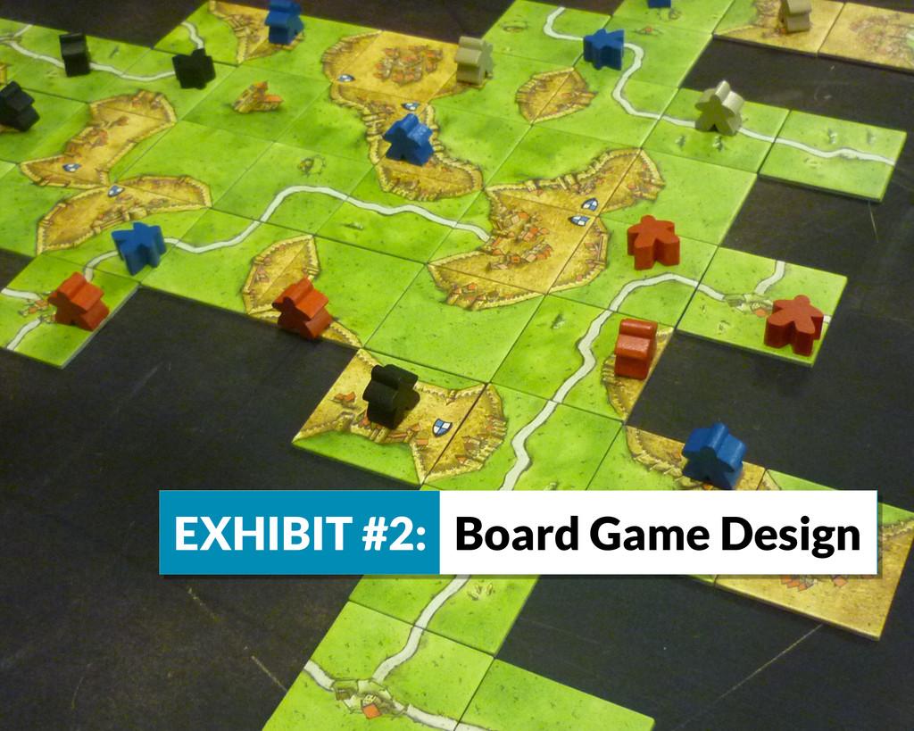 EXHIBIT #2: Board Game Design