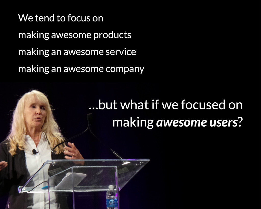 We tend to focus on making awesome products mak...