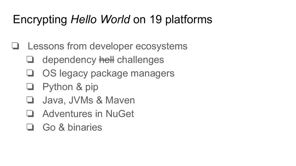Encrypting Hello World on 19 platforms ❏ Lesson...