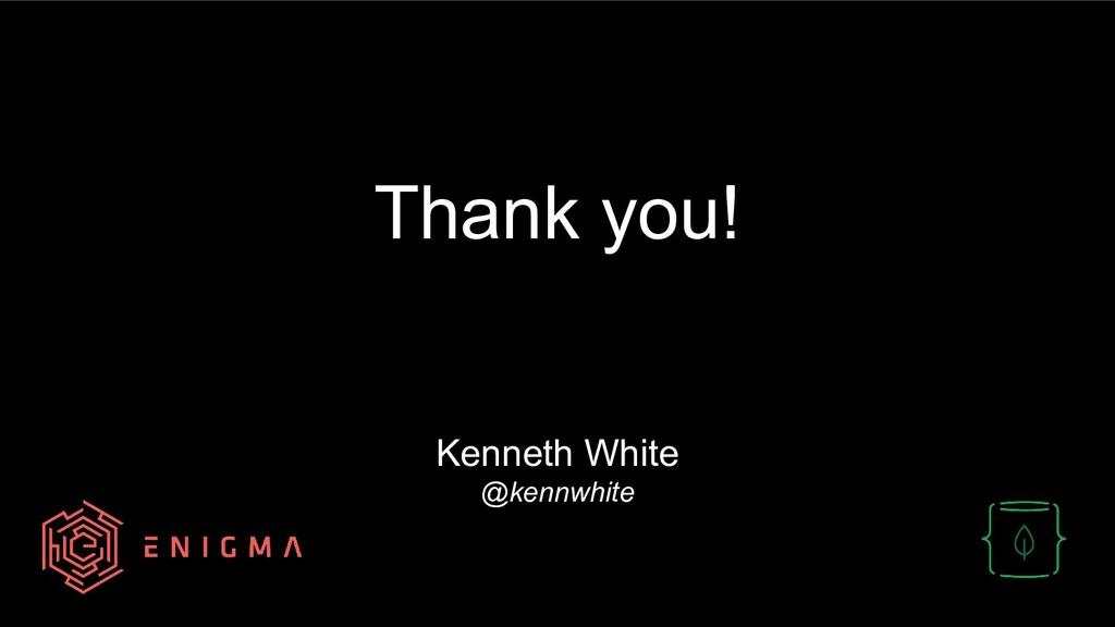 Thank you! Kenneth White @kennwhite