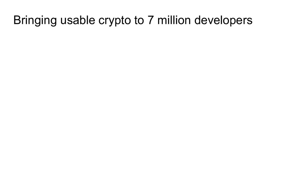 Bringing usable crypto to 7 million developers